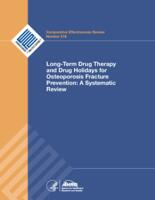 Long-term Drug Therapy and Drug Holidays for Osteoporosis Fracture Prevention: A Systematic Review. Comparative Effectiveness Re